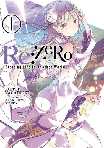 Okładka książki re: zero ~ starting life in another world ~ vol. 1